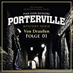 Von Draußen (Porterville 1) | Ivar Leon Menger,Raimon Weber