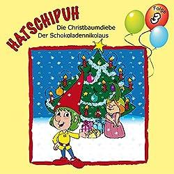 Die Christbaumdiebe / Der Schokoladennikolaus (Hatschipuh 3)