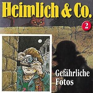 Gefährliche Fotos (Heimlich & Co. 2) Hörspiel
