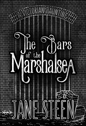 The Bars of the Marshalsea: A Victorian Haunting (SHORT STORY)
