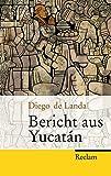 Bericht aus Yucatán (Reclam Taschenbuch)