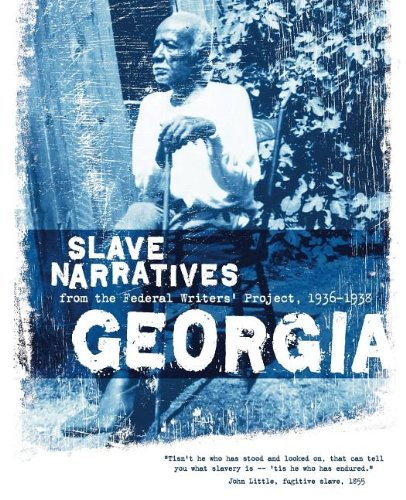 Books : Georgia Slave Narratives: Slave Narratives from the Federal Writers' Project 1936-1938