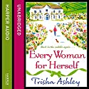 Every Woman for Herself Audiobook by Trisha Ashley Narrated by Julia Barrie