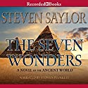 The Seven Wonders: A Novel of the Ancient World Audiobook by Steven Saylor Narrated by Stephen Plunkett