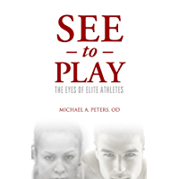 See to Play: The Eyes of Elite Athletes (English Edition)