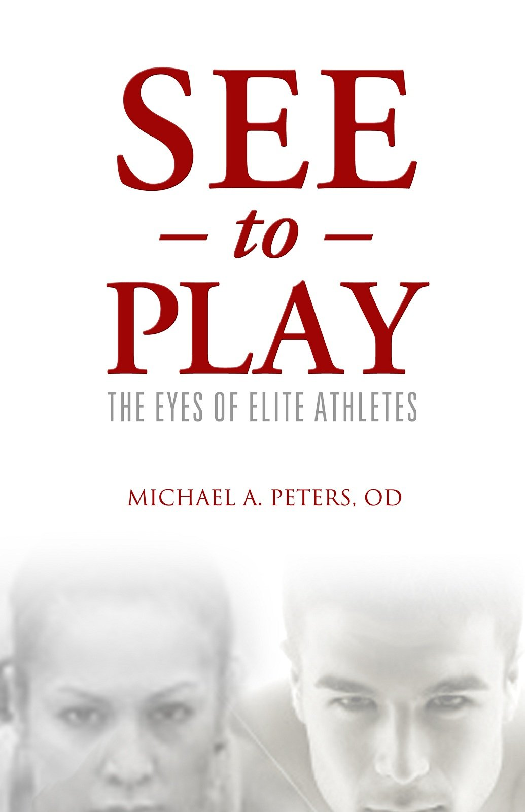 See To Play  The Eyes Of Elite Athletes  English Edition