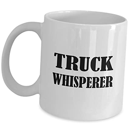 Funny Gifts For Truck Whisperer Driver Coffee Mug - Trucking Trucker Teamster Truckie Lorry Tea Cup