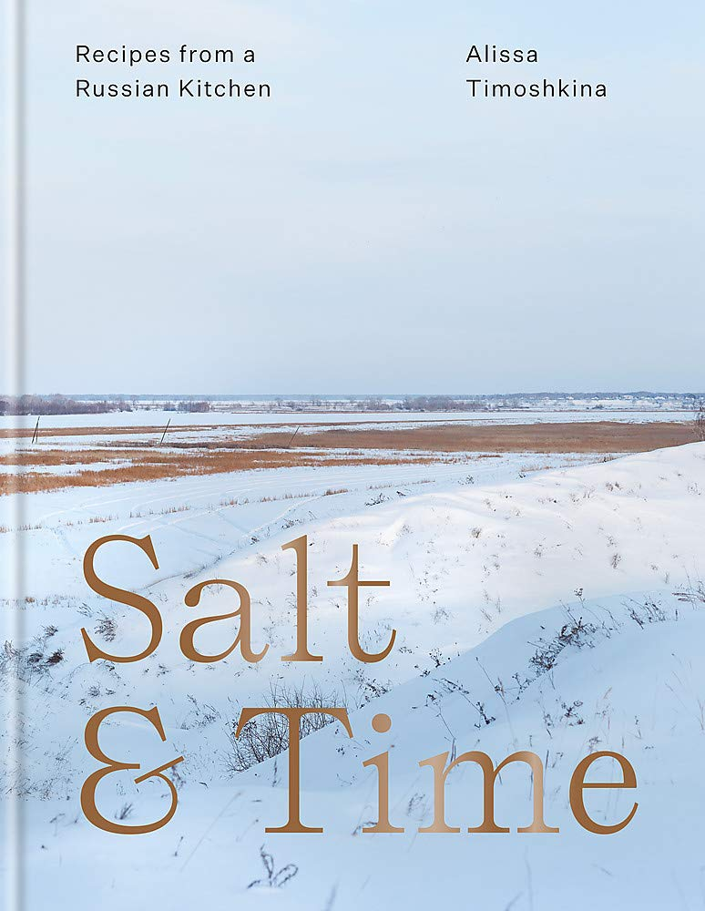 Salt & Time: Recipes from a Russian kitchen: Recipes from a