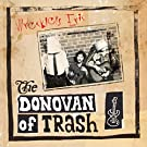 The Donovan of Trash [Explicit]