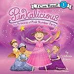 Pinkalicious: The Princess of Pink Slumber Party | Victoria Kann