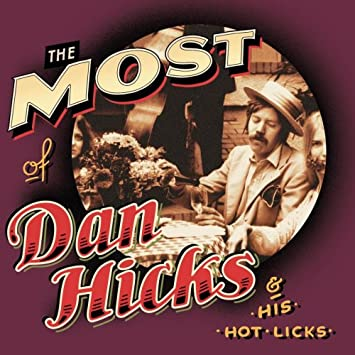 The most of dan hick and his hot lick