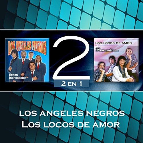 Los Ángeles Negros y Locos de Amor