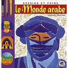 DESSINE ET PEINS LE MONDE ARABE