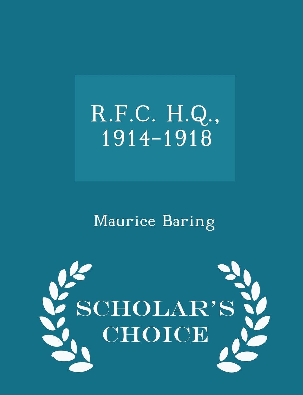 R.F.C. H.Q., 1914-1918 - Scholar's Choice Edition PDF