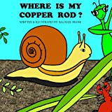 Where Is My Copper Rod?, Gregory Thompson, 1492194735