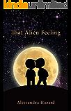 That Alien Feeling