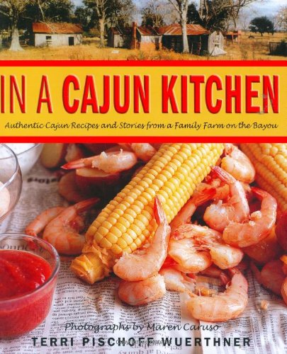 Search : In a Cajun Kitchen: Authentic Cajun Recipes and Stories from a Family Farm on the Bayou