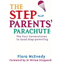 The Step-Parents' Parachute: The Four Cornerstones of Good Step-parenting