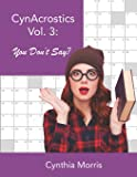 CynAcrostics Volume 3: You Don't Say?