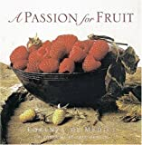 A Passion for Fruit, Lorenza De'Medici, 0789206307