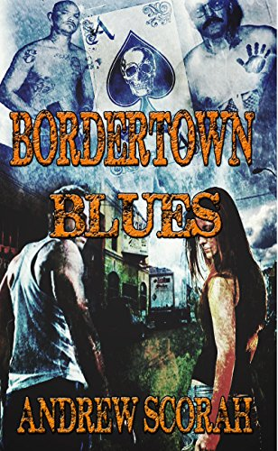Book: Border Town Blues (Dalton's Blues) by Andrew Scorah