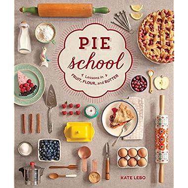 Pie School: Lessons in Fruit, Flour & Butter