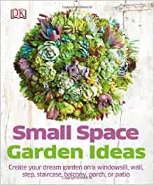Small Space Garden Ideas london urban garden Small Space Garden Ideas Philippa Pearson 9781465415868 Amazoncom Books