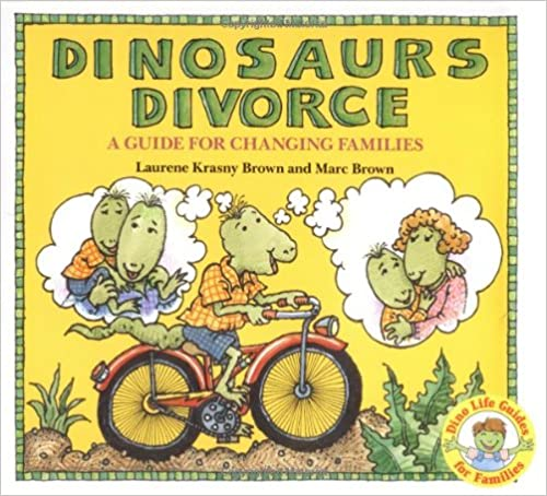 Dinosaurs Divorce By Marc Brown and Laurene Krasny Brown