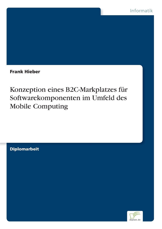 Download Konzeption eines B2C-Markplatzes für Softwarekomponenten im Umfeld des Mobile Computing (German Edition) pdf