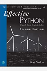 Effective Python: 90 Specific Ways to Write Better Python (Effective Software Development Series) Kindle Edition