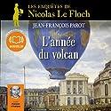 L'année du volcan (Les enquêtes de Nicolas Le Floch 11) Audiobook by Jean-François Parot Narrated by François d'Aubigny