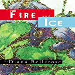 Fire and Ice | Diana Bellerose