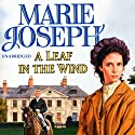 A Leaf in the Wind Audiobook by Marie Joseph Narrated by Marie Joseph