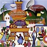 Villa-Lobos: The Complete Choros and Bachianas Brasileiras