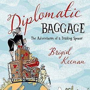 Diplomatic Baggage Audiobook