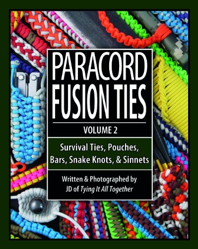 Paracord Fusion Ties - Volume 2: Survival Ties, Pouches, Bars, Snake Knots, and Sinnets -
