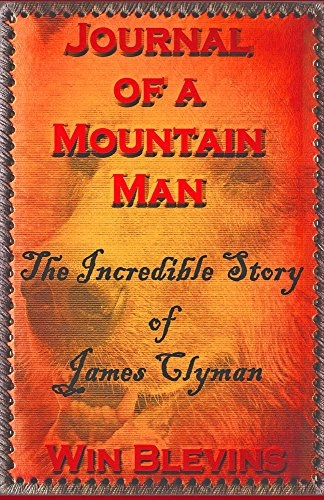 Journal of a Mountain Man: Mountain Man Classics, Book One (Epic Adventures 1)