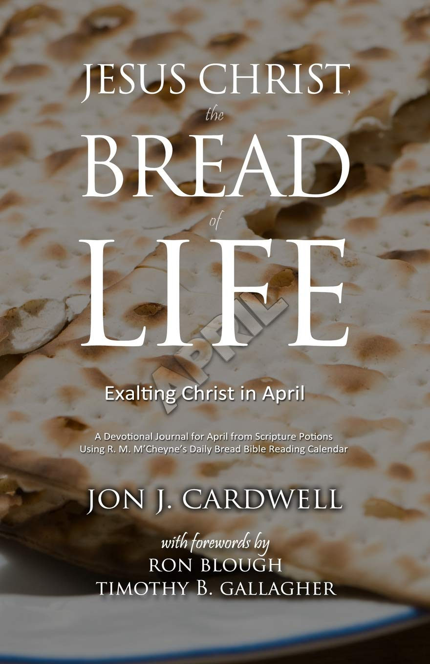 Jesus Christ, the Bread of Life: Daily Meditations for April ...