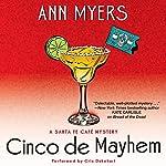 Cinco de Mayhem: A Sante Fe Cafe Mystery | Ann Myers