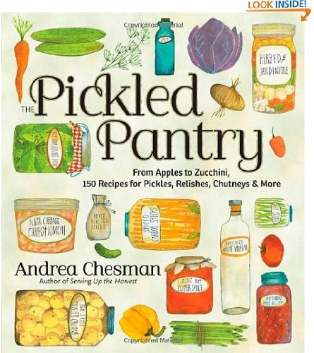 The Pickled Pantry: From Apples to Zucchini, 150 Recipes for Pickles, Relishes, (Apple Chutney Recipe)