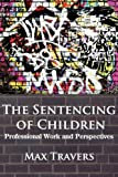 The Sentencing of Children, Max Travers, 0985569875