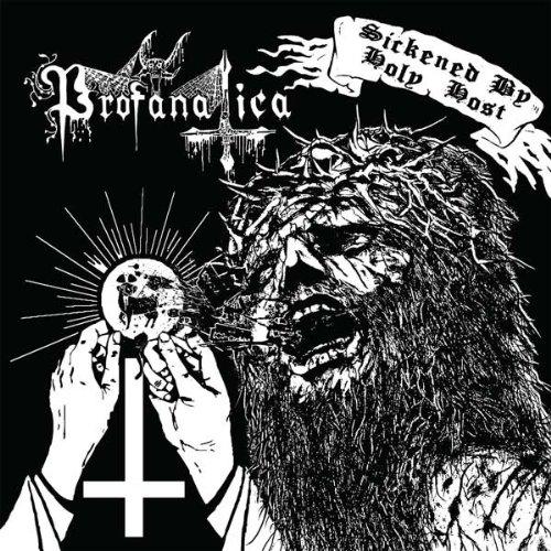 Profanatica: Sickened By Holy Host (Audio CD)