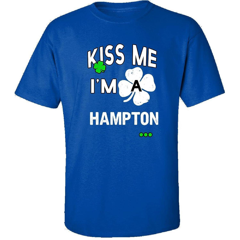 Funny St Patricks Day Irish Kiss Me Im A Hampton - Adult Shirt