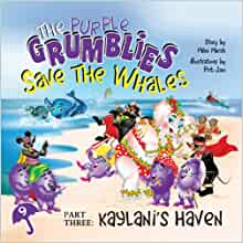 The Purple Grumblies Save the Whales Part Three: Kaylani's Haven: Mike
