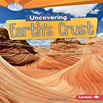 Uncovering Earth's Crust | Conrad J. Storad