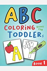ABC Coloring Books for Toddlers Book1: A to Z coloring sheets, JUMBO Alphabet coloring pages for Preschoolers, ABC Coloring Sheets for kids ages 2-4, Toddlers, and Kindergarten (A to Z Coloring Pages) Paperback