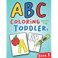 ABC Coloring Books for Toddlers Book1: A to Z coloring sheets, JUMBO Alphabet coloring pages for Preschoolers, ABC Coloring Sheets for kids ages 2-4, Toddlers, and Kindergarten (A to Z Coloring Pages)