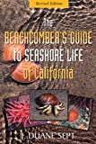 The Beachcomber's Guide to Seashore Life of California, J. Duane Sept, 1550174967