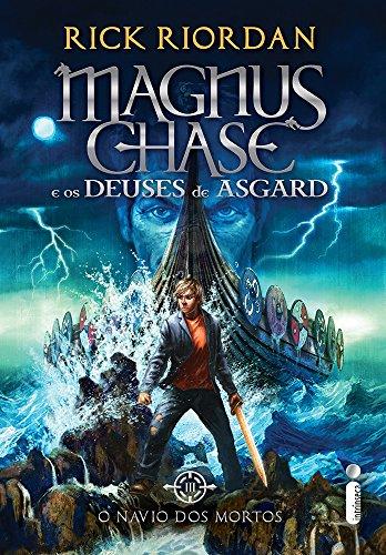 O Navio dos Mortos - Volume 3. Série Magnus Chase e os Deuses de Asgard