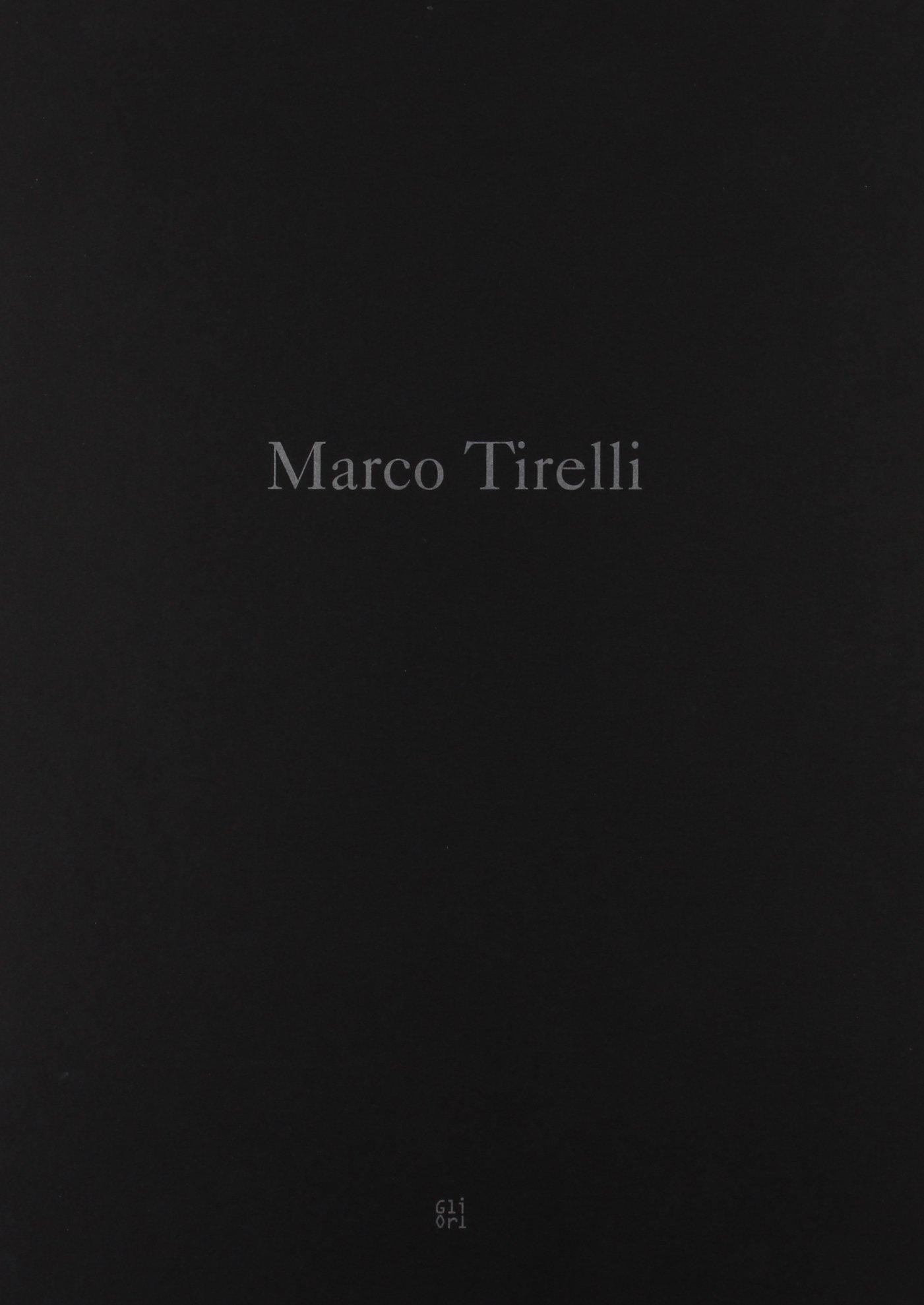 Marco Tirelli.: Amazon.co.uk: 9788873365136: Books